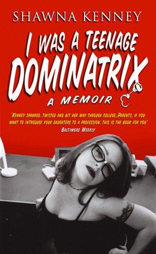 Download I Was a Teenage Dominatrix PDF
