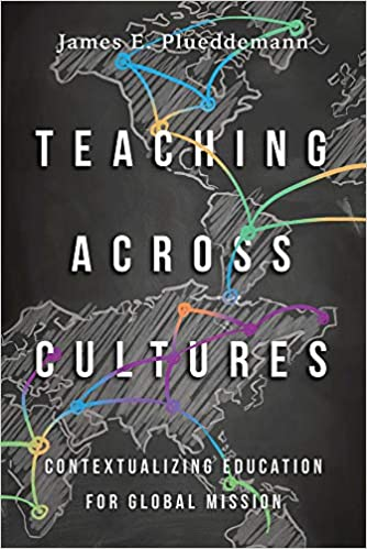 Teaching Across Cultures: Contextualizing Education for Global ...