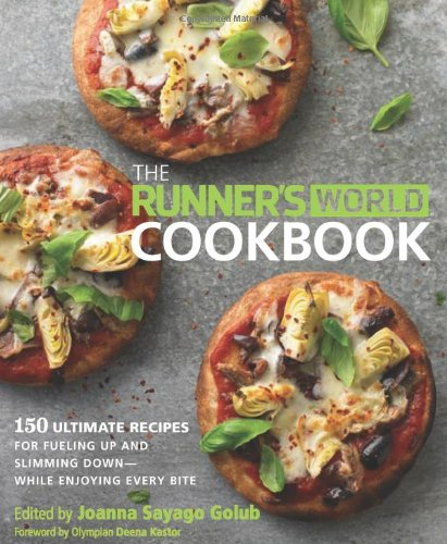 The Runner's World Cookbook: 150 Ultimate Recipes for Fueling Up and Slimming Down--While Enjoying Every Bite (Cook World)