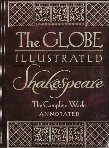 The Globe Illustrated Shakespeare: The Complete Works Annotated by William Shakespeare (1998-08-03)