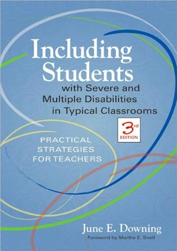 Including Students with Severe and Multiple Disabilities in Typical Classrooms (text only) 3rd (Third) edition by June E., Ph.D. Downing