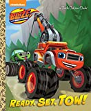 img - for Ready, Set, Tow! (Blaze and the Monster Machines) (Little Golden Book) book / textbook / text book