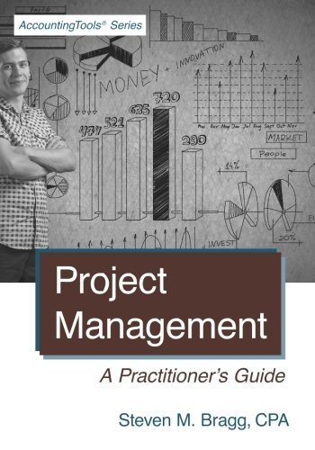 Project Management: A Practitioner's Guide