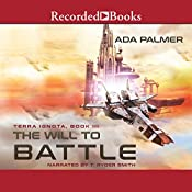 The Will to Battle: Terra Ignota, Book 3 | Ada Palmer