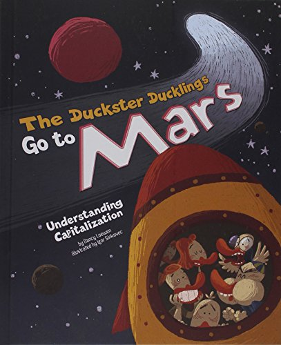 The Duckster Ducklings Go to Mars: Understanding Capitalization (Language on the Loose) by Picture Window Books