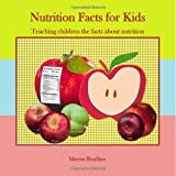 Nutrition Facts for Kids, Maryse Rouffaer, 1493511815
