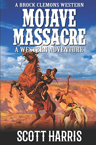 Book cover from A Brock Clemons Western: Mojave Massacre (The Grand Canyon Western Trilogy) by Scott Harris