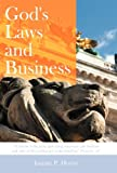 God's Laws and Business, Joanne P. Horne, 1449748945