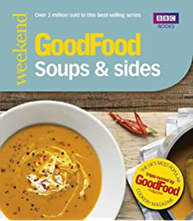 The good food cook book over 650 triple tested recipes for every good food soups sides triple tested recipes good food forumfinder Choice Image