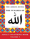 The Asmaul Husna Colouring Book Volume 1: The 99 Names of Allah
