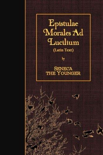 Epistulae Morales Ad Lucilium: Latin Text (Latin Edition)