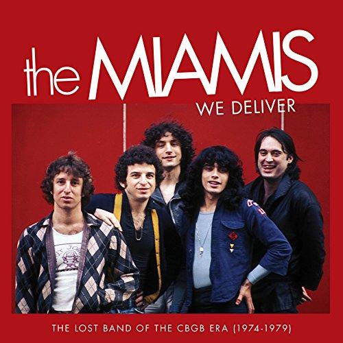 CD : The Miamis - We Deliver: The Lost Band Of The Cbgb Era (1974-1979) (CD)