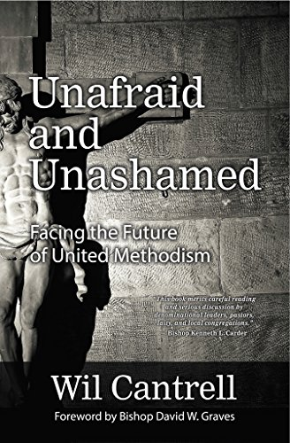 Unafraid and unashamed facing the future of united methodism unafraid and unashamed facing the future of united methodism by cantrell wil fandeluxe Images