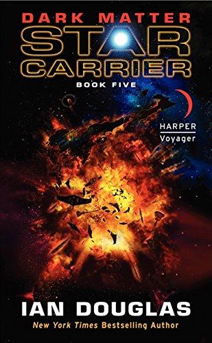 Dark Matter: Star Carrier: Book Five (Star Carrier Series)