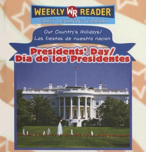 Presidents' Day/Dia de Los Presidentes (Our Country's Holidays/Las Fiestas de Nuestra Nacion) (Spanish Edition) by Brand: Gareth Stevens Publishing