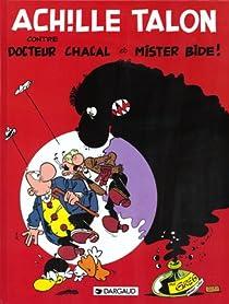 Achille Talon, tome 38 : Achille Talon, Docteur Chacal et Mr Bide par Greg