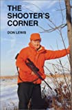 The Shooter's Corner, Lewis, Don, 0967094895