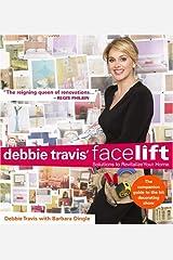 Debbie Travis' Facelift: Solutions to Revitalize Your Home Paperback