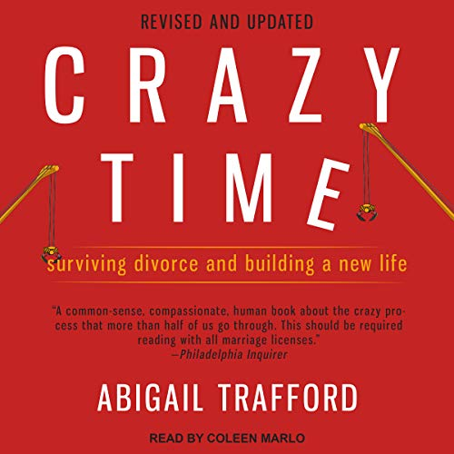 Crazy Time, Revised Edition: Surviving Divorce and Building a New Life