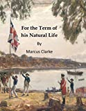 For the Term of his Natural Life: A Convict Tale of Early Australian History