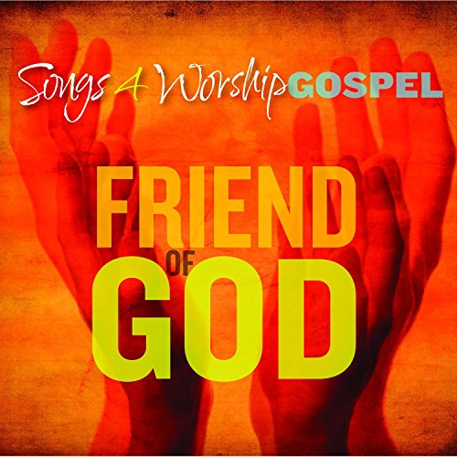 Songs 4 Worship Gospel: Friend...