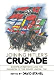img - for Joining Hitler's Crusade: European Nations and the Invasion of the Soviet Union, 1941 book / textbook / text book