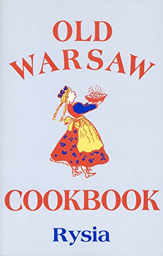 Old Warsaw Cookbook by Rysia Rysia