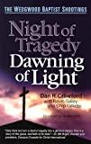 img - for Night of Tragedy, Dawning of Light: The Wedgwood Baptist Shootings book / textbook / text book
