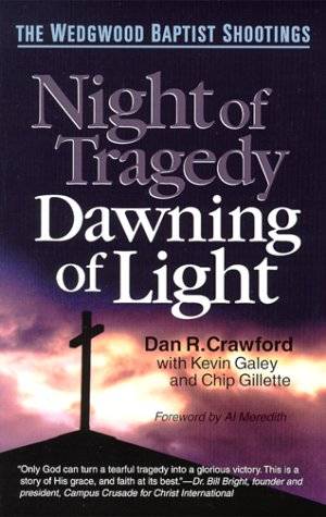 Download Night of Tragedy, Dawning of Light: The Wedgwood Baptist Shootings PDF