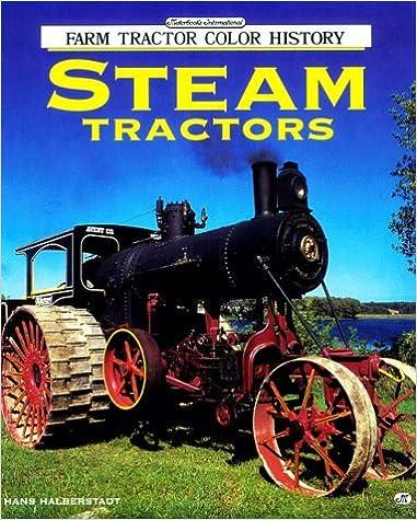 Steam Tractors (Motorbooks International Farm Tractor Color History)
