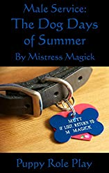 Male Service: The Dog Days of Summer (August): Puppy Role Play (For Adults) (Male Service - Individual Holiday Assignments Book 7) (English Edition)