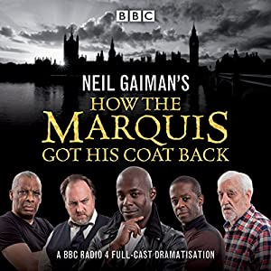 Neil Gaiman's How the Marquis Got His Coat Back Radio/TV Program
