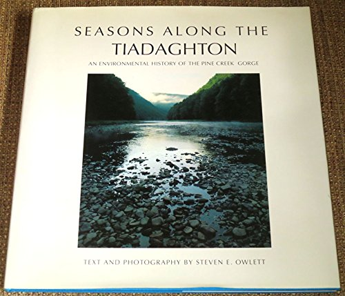 Seasons Along the Tiadaghton: An Environmental History of