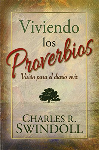 Viviendo los Proverbios (Spanish Edition) [Charles R. Swindoll] (Tapa Blanda)