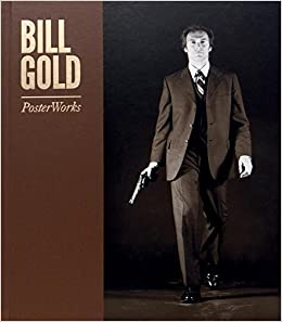 Bill Gold: PosterWorks: Limited Edition