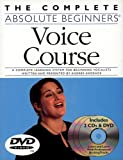 THE COMPLETE ABSOLUTE BEGINNERS VOICE COURSE WITH 2 CD'S AND DVD