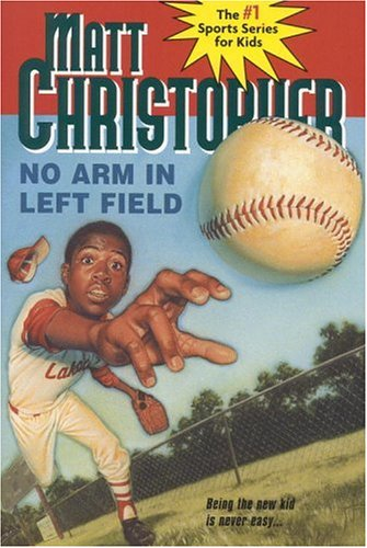 no-arm-in-left-field-matt-christopher-sports-classics