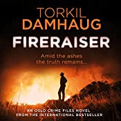 Fireraiser: Oslo Crime Files, Book 3 | Torkil Damhaug, Robert Ferguson - translation