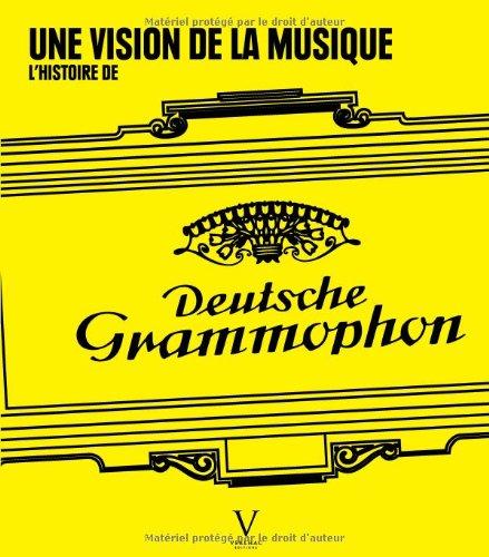 L'histoire de Deutsche Grammophon : Une vision de la musique