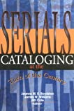 Serials Cataloging at the Turn of the Century, , 0789003732
