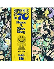 Have A Nice Day! Super Hits Of The '70s, Vol. 16