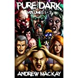Pure Dark Volumes 1 - 3: The Ultimate Horror Endurance Trilogy