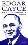 Ma vie de prophète : Mémoires par Cayce