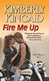 Fire Me Up (A Pine Mountain Novel)