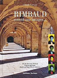 Rimbaud, retour sur images... par Claude Carton
