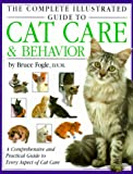 The Complete Illustrated Guide to Cat Care, Andrew Edney and Bruce Fogle, 1571451846