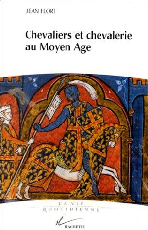 Chevaliers et Chevalerie au Moyen-Age - Jean Flori