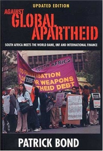 Pdf Politics Against Global Apartheid: South Africa Meets the World Bank, IMF and International Finance