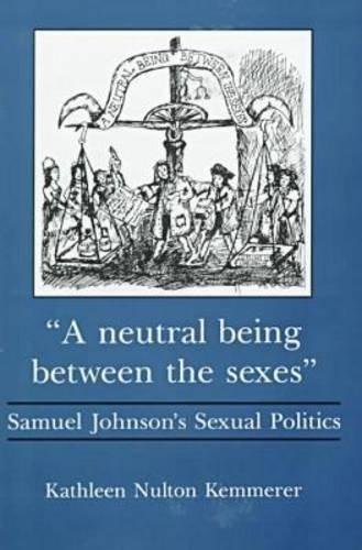 A Neutral Being Between the Sexes: Samuel Johnson's Sexual Politics