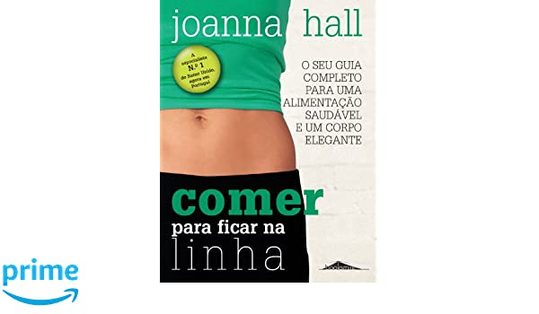 Comer para Ficar na Linha: Joanna Hall, Booksmile: 9789898260291: Amazon.com: Books